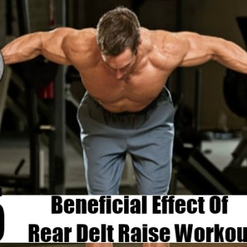 Beneficial Effect Of Rear Delt Raise Workout