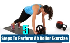 Steps To Perform Ab Roller Exercise