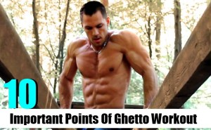 Important Points Of Ghetto Workout