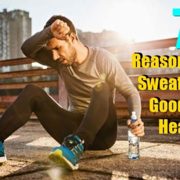 Reasons why Sweating Is Good