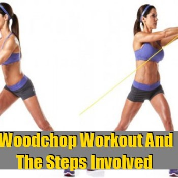 Woodchop Workout And The Steps Involved