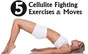 Cellulite Fighting Exercises And Moves