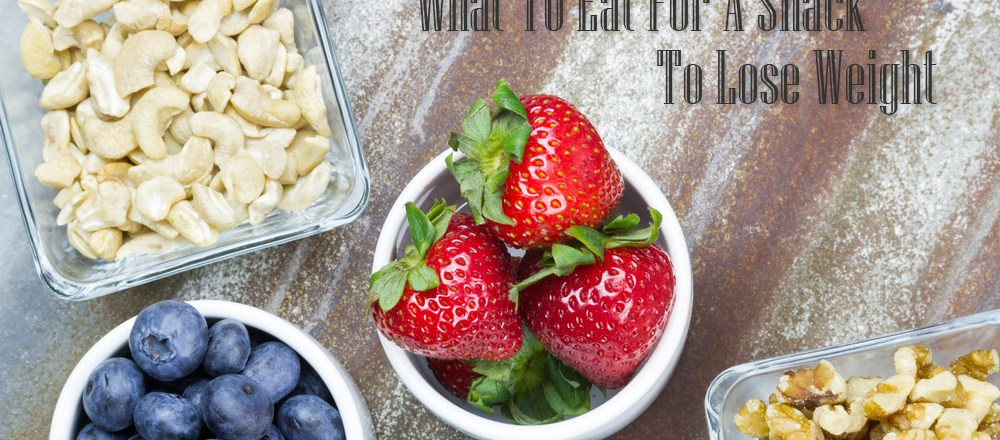 What To Eat For A Snack To Lose Weight