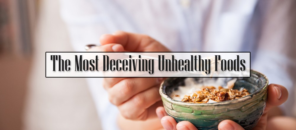 The Most Deceiving Unhealthy Foods