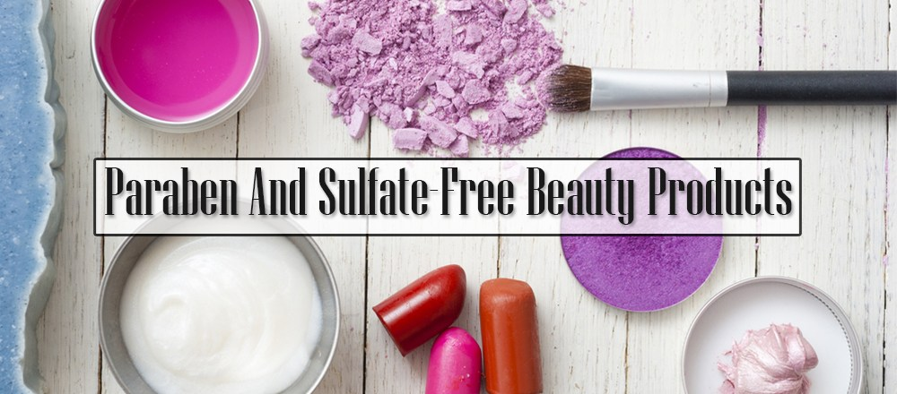 Paraben And Sulfate-Free Beauty Products