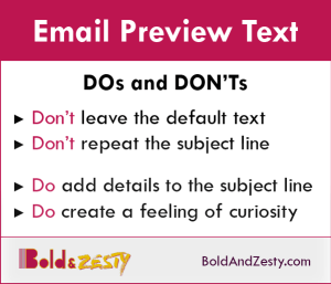 Do's and Dont's of email preview text. Preview text affects your email open rate, so make sure you optimize it in every email you send to your subscribers.