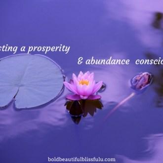 why-manifesting-prosperity-and-abundance-consciousness