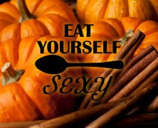 Eat Yourself Sexy | Pumpkin Spice