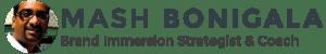 Mash Bonigala - Brand Immersion Strategist & Business Coach