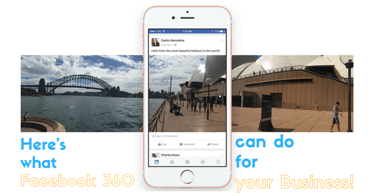 Facebook's 360 degree post is raging! Here is how your business can benefit from it
