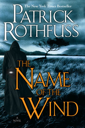 The Name of the Wind (The Kingkiller Chronicle #1) – Patrick Rothfuss
