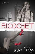 Ricochet by Lore Ree