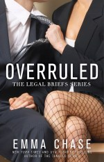 Overruled (The Legal Briefs #1) by Emma Chase