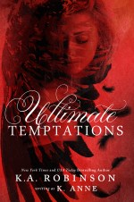 Ultimate Temptation (Book one of the Temptations Series) by K.A. Robinson