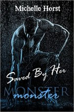 Saved by Her, A Monster Novel by Michelle Horst