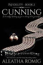 Cunning (Infidelity #2) by Aleatha Romig