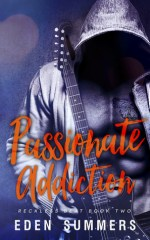 Passionate Addiction (Reckless Beat #2) by Eden Summers