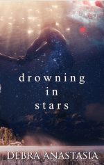 Drowning in Stars by Debra Anastasia