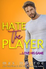 Hate The Player by Max Monroe