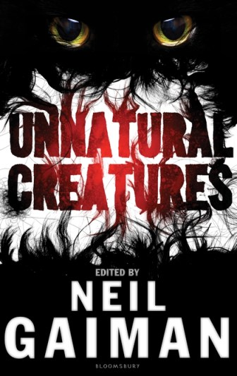 UnnaturalCreatures_UK-Hardback_1365470096