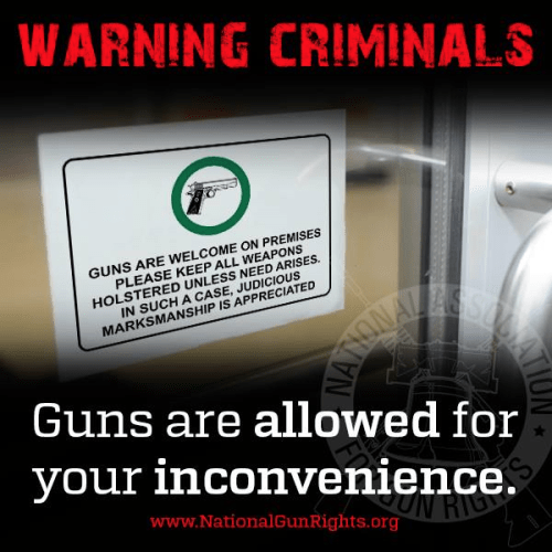 Guns for criminals' inconvenience