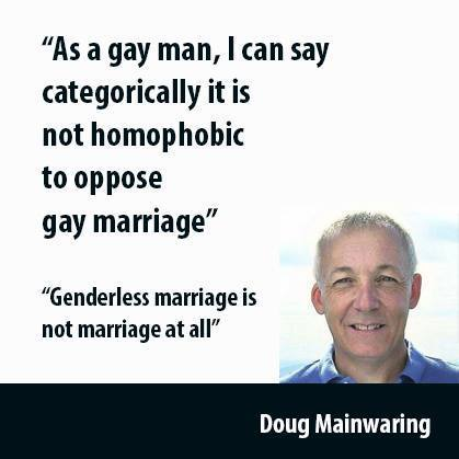 Doug Mainwaring that genderless gay marriage not marriage