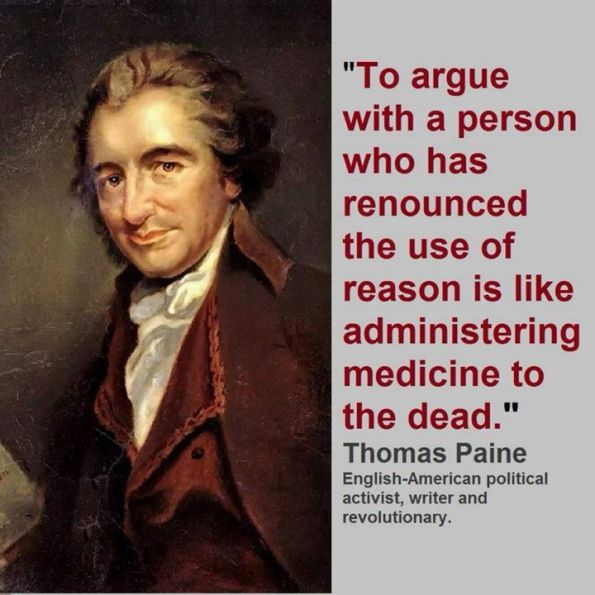 Thomas Paine on arguing reason with the unreasonable