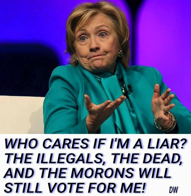 Hillary who cares if I'm a liar