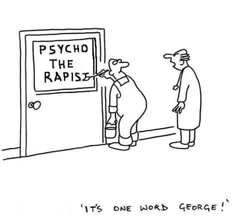 Psycho the rapist