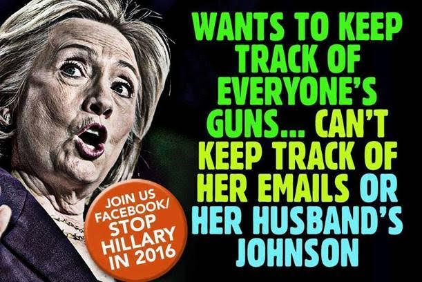 Hillary tracks guns but not her emails or her husband