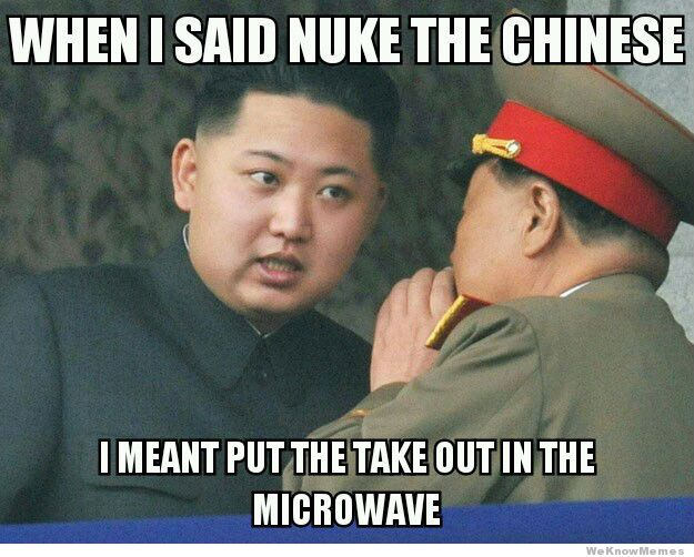 North Korea and nuke the Chinese