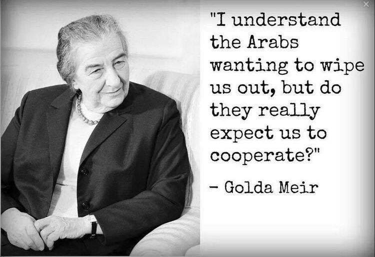 Israel Golda Meir on not cooperating with Arab genocide