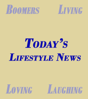 Baby Boomer Lifestyle News Digest - Boomers Know How