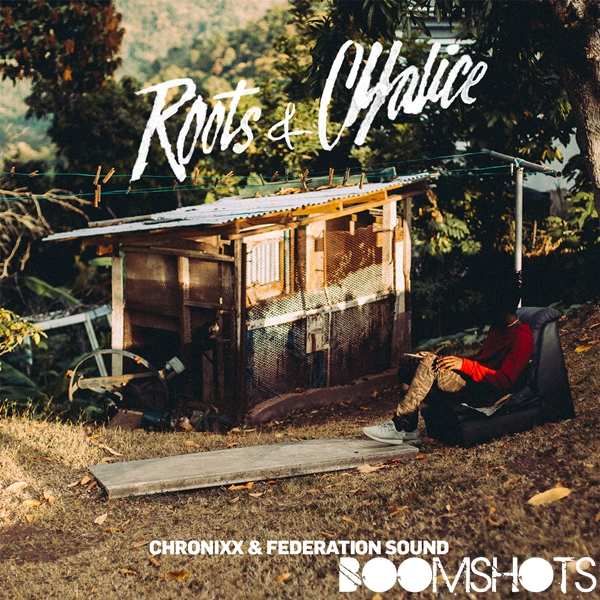 """HEAR THIS: Chronixx x Federation Sound """"Roots & Chalice"""""""