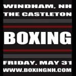 Windham NH Boxing May 31 tickets event Hampton Rim April 12