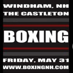 Boxing NH Windham Castleton tickets event Rim Hampton May 31 April 12