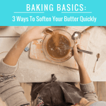 3 Ways To Soften Your Butter Quickly- perfect for people like me who always forget to take it out ahead of time!