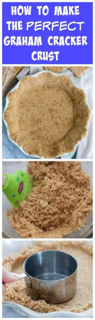 How To Make The Perfect Graham Cracker Crust- only 3 ingredients for a homemade graham cracker crust that is 1000x times better than storebought!