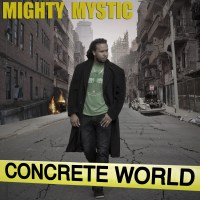 """Overlooked in 2014: Mighty Mystic's """"Concrete World."""""""