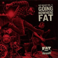 """Fat Wreck Chords """"Fat Music Vol. 8"""" Compilation Available Aug 7"""