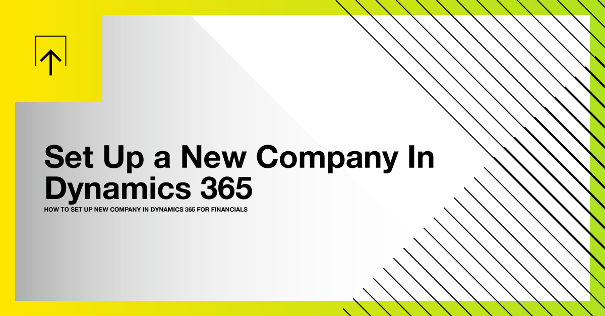 Set Up New Company in Dynamics 365