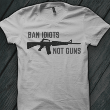 BanIdiots Not Guns Shirt-2nd-Amendment-T-Shirts