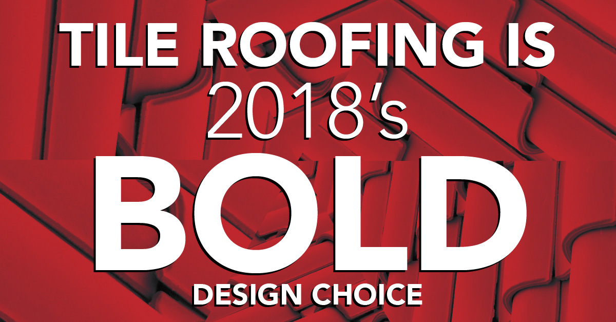 Tile Roofing is 2018\u0027s Bold Design Choice