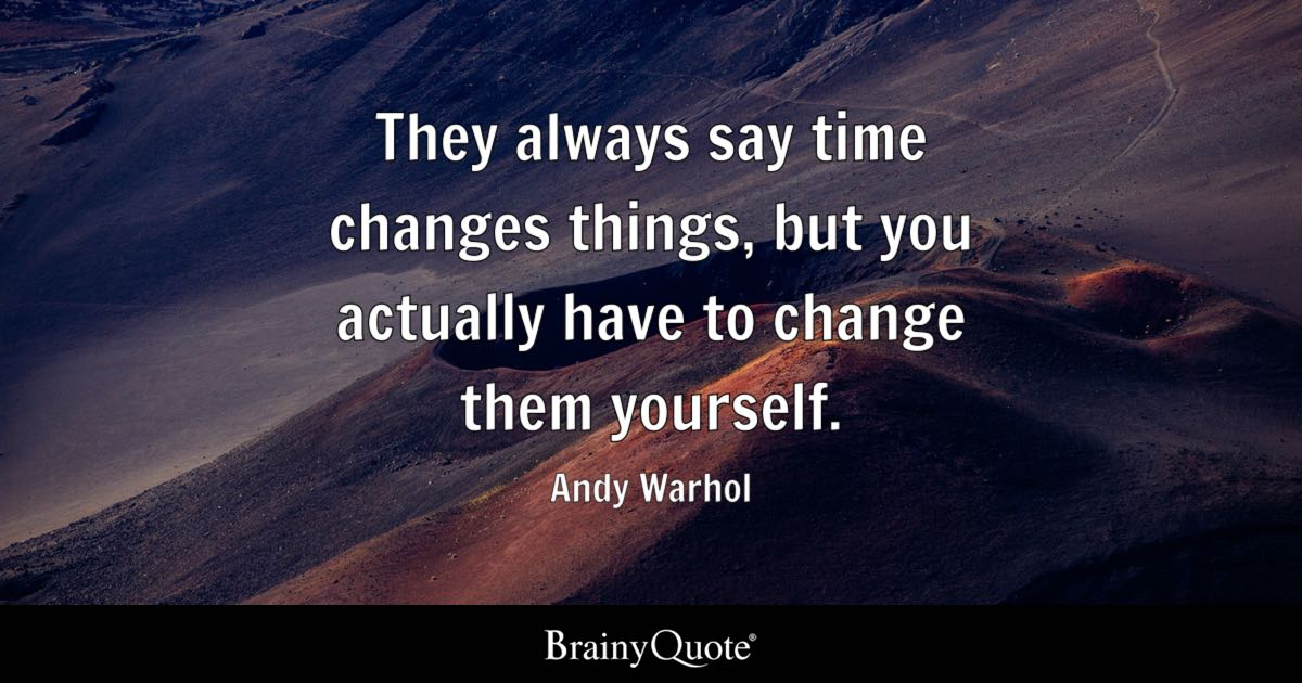 Robin Williams Quote Wallpapers They Always Say Time Changes Things But You Actually Have