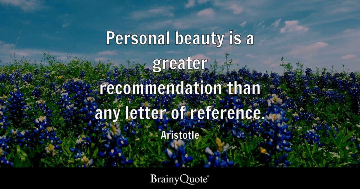 Aristotle - Personal beauty is a greater recommendation