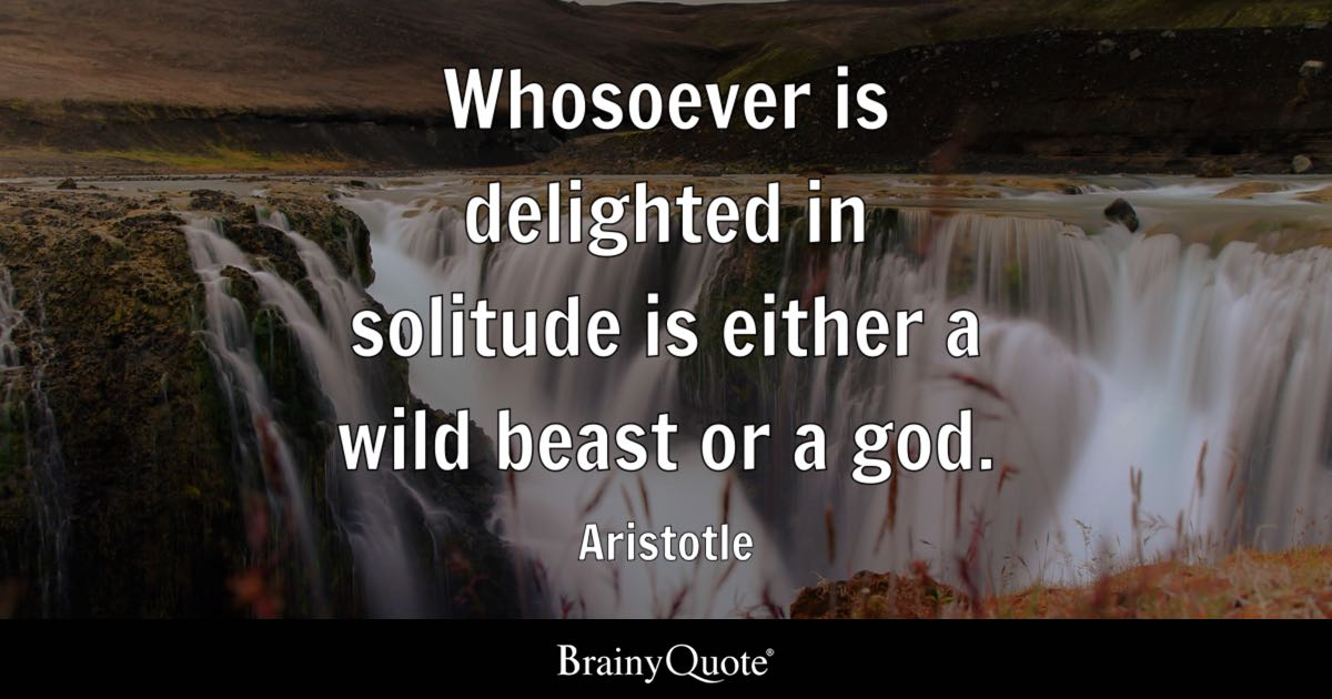 Man Vs Wild Wallpaper Quotes Whosoever Is Delighted In Solitude Is Either A Wild Beast