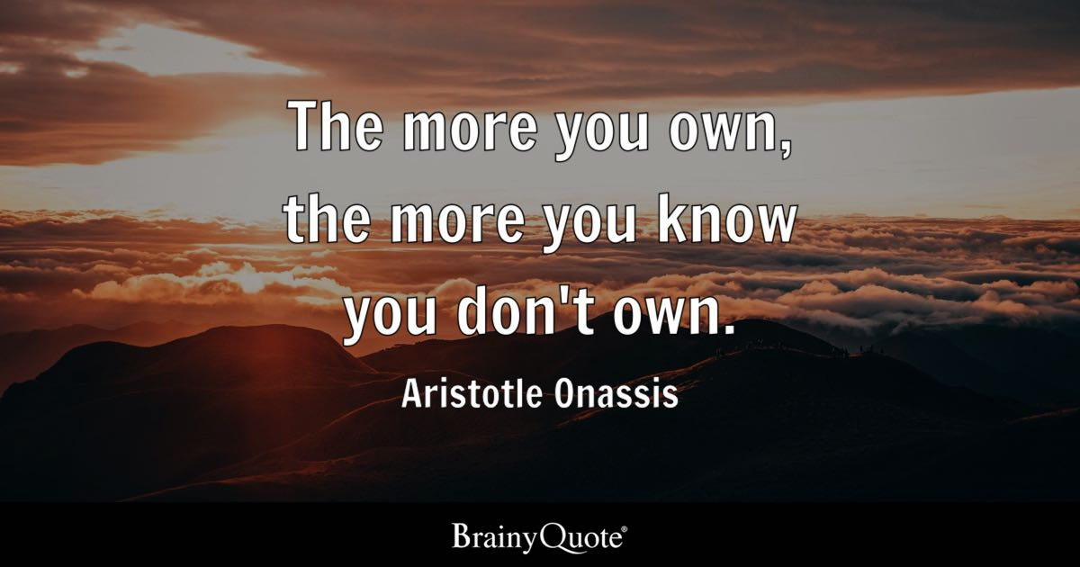 Eleanor Roosevelt Quote Wallpaper The More You Own The More You Know You Don T Own