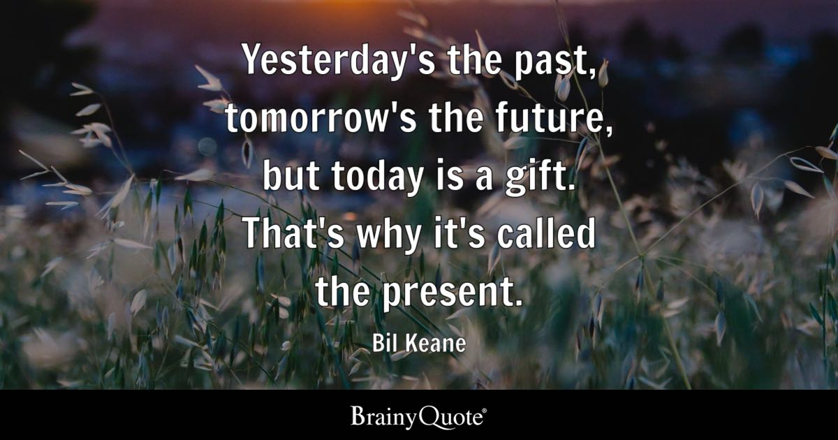 Iphone 5 Wallpaper Bible Quotes Bil Keane Yesterday S The Past Tomorrow S The Future