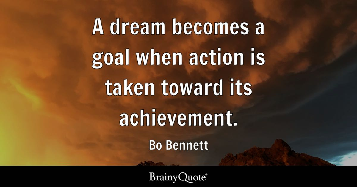 Willpower Quotes Wallpaper Bo Bennett A Dream Becomes A Goal When Action Is Taken