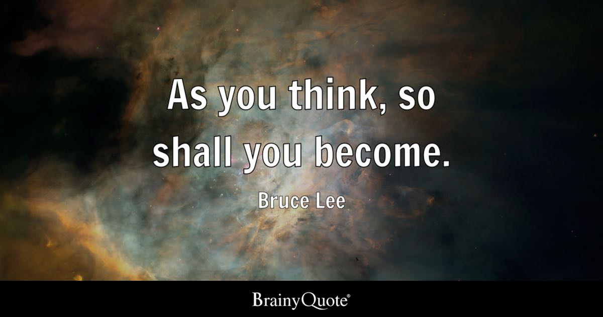 Iphone Wallpaper God Quotes As You Think So Shall You Become Bruce Lee Brainyquote